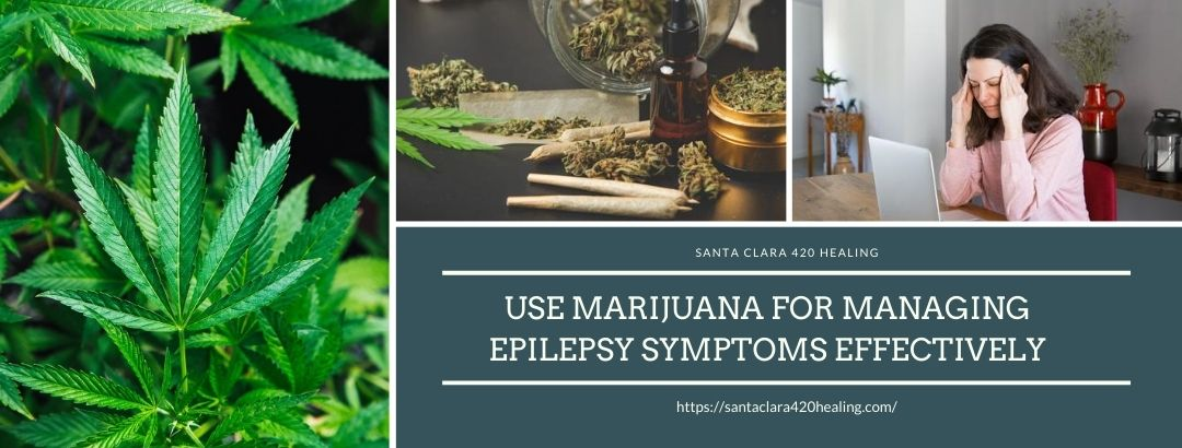 Use Marijuana For Managing Epilepsy Symptoms Effectively