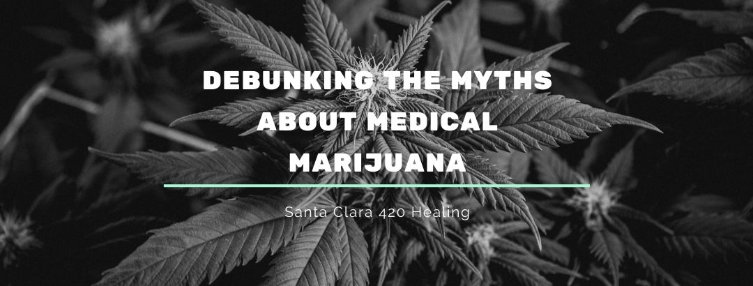 Debunking The Myths About Medical Marijuana